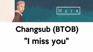 [sub esp] changsub - i miss you (틈)