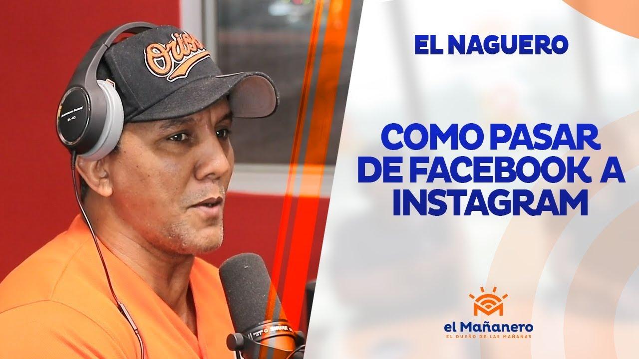 El Naguero - Como pasar de facebook a instagram 2019