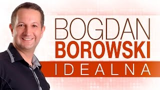 Bogdan Borowski - Idealna [Disco Polo]  (Official Video)