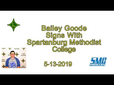 Bailey Goode Signs with Spartanburg Methodist College at LDHS