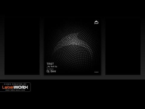 TRST - Who I Feel (Original Mix)