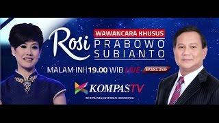 LIVE EKSKLUSIF Wawancara Prabowo Subianto - ROSI