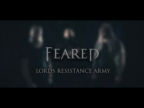 FEARED - Lords Resistance Army (OFFICIAL VIDEO)