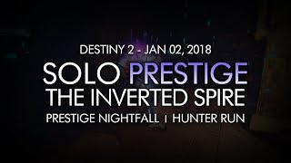 Destiny 2 - Solo Prestige Nightfall: The Inverted Spire (Hunter - Week 18)
