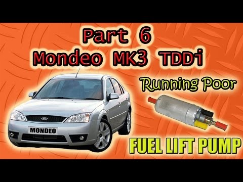 Part 6 Ford Mondeo Mk3 Tddi Running Rough Fuel Lift Pump
