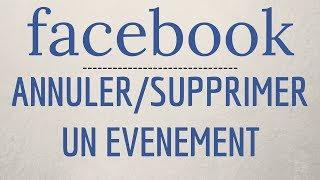 Comment ANNULER ou SUPPRIMER un événement sur Facebook