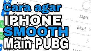 Setting iphone agar smooth main pubg