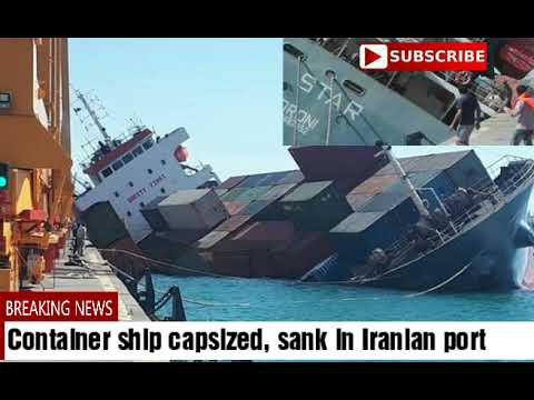 Container ship capsized, sank in Iranian port