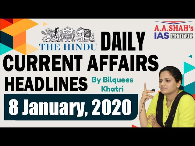 IAS Daily Current Affairs 2020 | The Hindu Analysis by Mrs Bilquees Khatri (8 January 2020)
