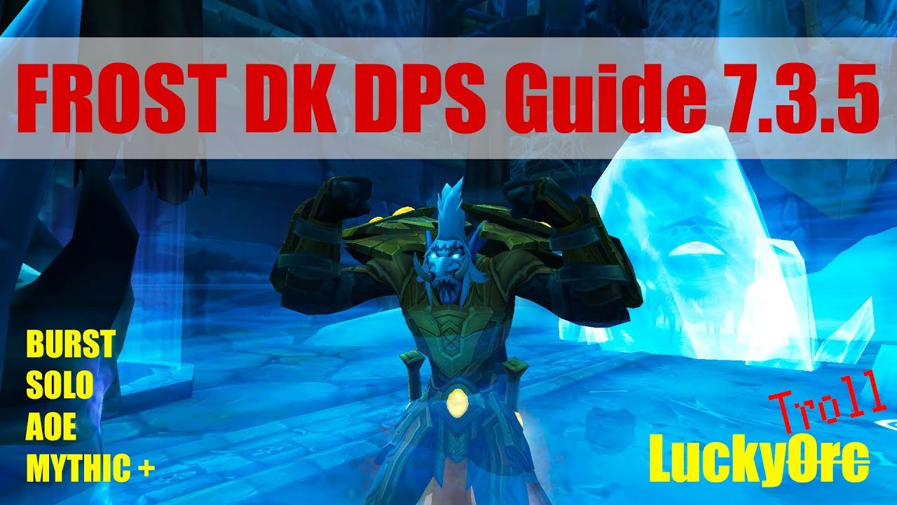 Legion Frost Death Knight Dps Guide 7 3 5 Pve Solo Aoe Youtube