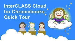 InterCLASS Cloud for Chromebooks Quick Tour