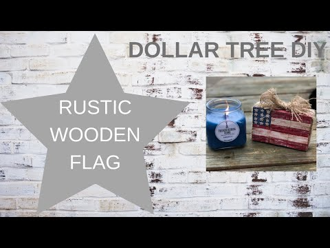 DOLLAR TREE DIY  |  RUSTIC WOODEN FLAG  | PATRIOTIC DIY