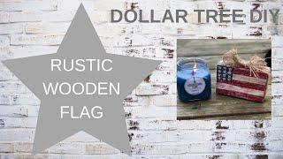 DOLLAR TREE DIY  |  RUSTIC WOODEN FLAG  | PATRIOTIC DIY