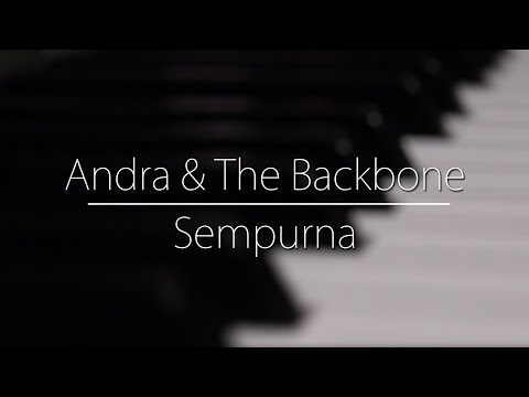 Andra & The Backbone - Sempurna (Piano Cover)  By Kevin Ruenda