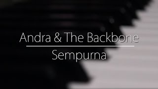 Andra & The Backbone - Sempurna (Piano Cover)