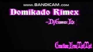 Domikado Rimex-Dj Gomez Lx