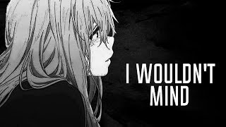 Nightcore - I Wouldn't Mind (Lyrics)