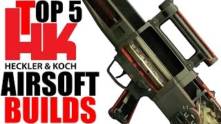 Top 5 H&K Airsoft Builds - Most Expensive Airsoft Gun?!