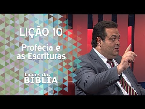 Lição 10 - Profecia e as escrituras