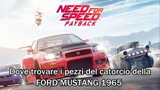 NFS Paydback - Dove trovare i pezzi del catorcio della Ford Mustang 1965