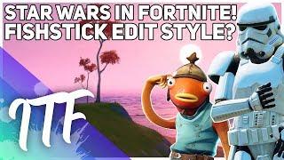 Star Wars in Fortnite! Fishstick Edit Style...? (Fortnite Battle Royale)