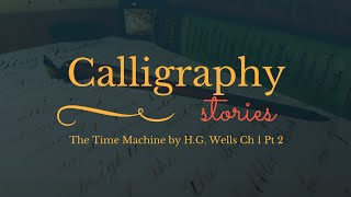 Spencerian Calligraphy: The Time Machine Ch 1 Pt 2