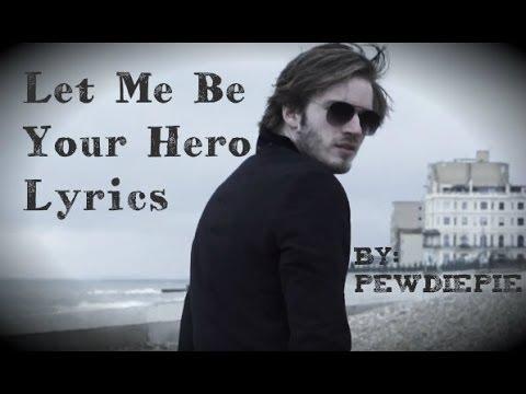 Let Me Be Your Hero Lyrics
