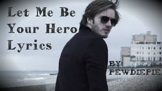Let Me Be Your Hero Lyrics