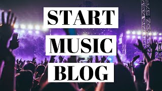 How To Start A Music Blog | WordPress Music Blogging Tutorial