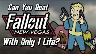 Can You Beat Fallout: New Vegas With Only 1 Life?