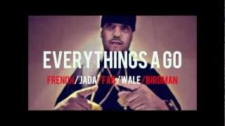 French Montana ft. Birdman, Wale, Fabolous, Jadakiss & Waka Flocka - Everythings A Go (Remix)