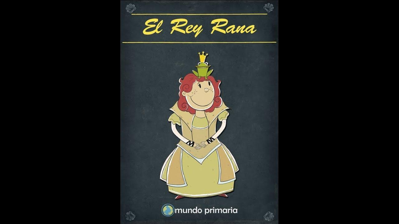 El Rey Rana Cuentos Infantiles Cortos Youtube