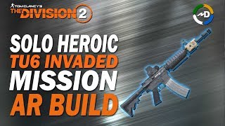The Division 2 - TU6 - AR Build - Solo Heroic Mission
