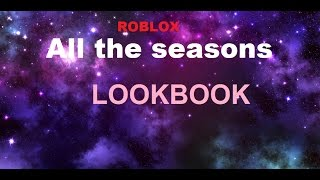All the Seasons Roblox Lookbook!