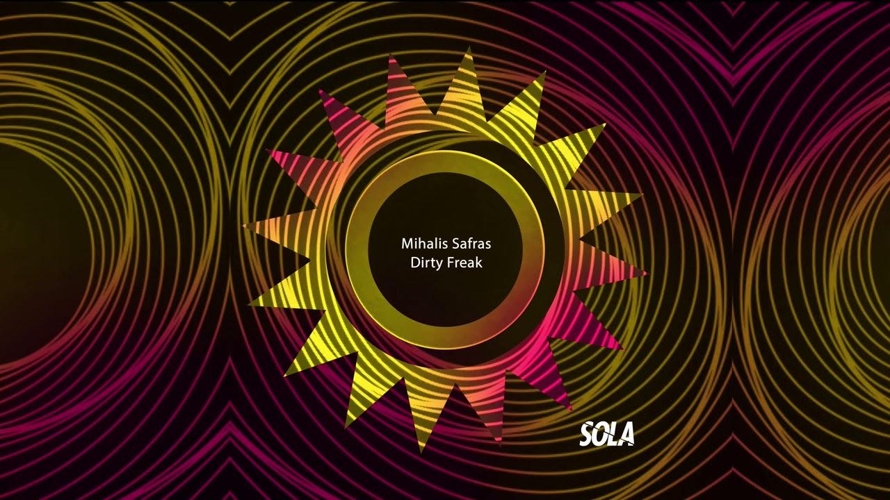 Download Mihalis Safras - Dirty Freak