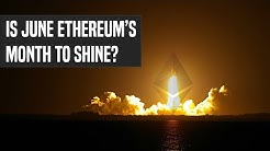 Will Ethereum Spike In June?   Here's What You Need To Know