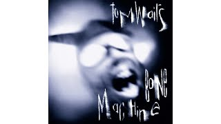 """Tom Waits - """"The Ocean Doesn't Want Me"""""""