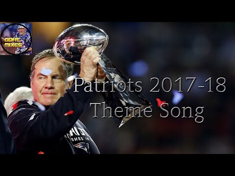 Patriots 201718 Theme Song
