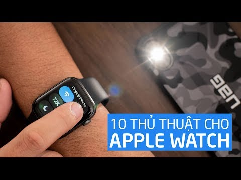 10 thủ thuật sử dụng Apple Watch
