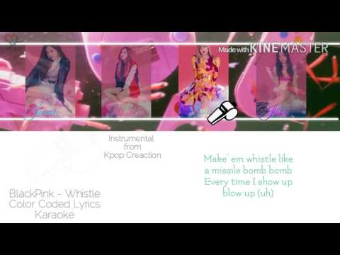 Blackpink (블랙핑크) - Whistle [Karaoke ver.] Color Coded Lyrics [Instrumental with BG/Kpop]