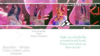 Blackpink (블랙핑크) - Whistle [Karaoke ver.] Color Coded Lyrics [Instrumental with BG/Kpop]