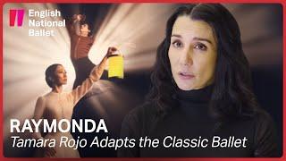 Raymonda: Tamara Rojo on adapting this classic ballet | English National Ballet