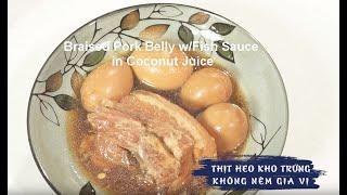Ngon Tuyệt!Thịt Kho Tàu Không Gia Vị| Braised Pork Belly w/Fish Sauce u0026 Coconut Juice|#2