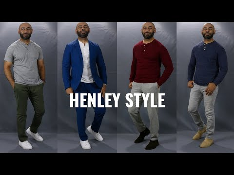 How To Wear A Henley Shirt
