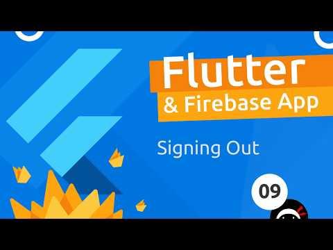 Flutter & Firebase App Tutorial #9 - Signing Out