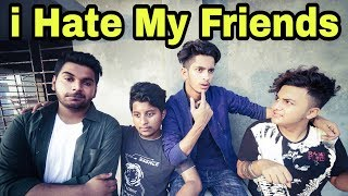 The Ajaira LTD - i Hate My Friends | ডেঞ্জেরাস Friends | Prottoy Heron | Rayhan Khan