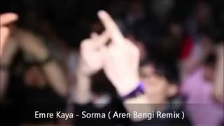 Emre Kaya - Sorma | Aren Bengi Remix | 2013