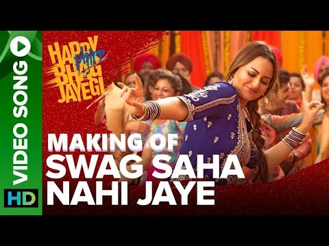 Making of swag saha nahi jaye ||video song | Happy phir bhag jayegi ||Sonakshi Sinha