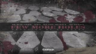 ETO x 38 Spesh x Black Geez x Klass Murda - Few More Holes (New 2019) Prod. By 38 Spesh