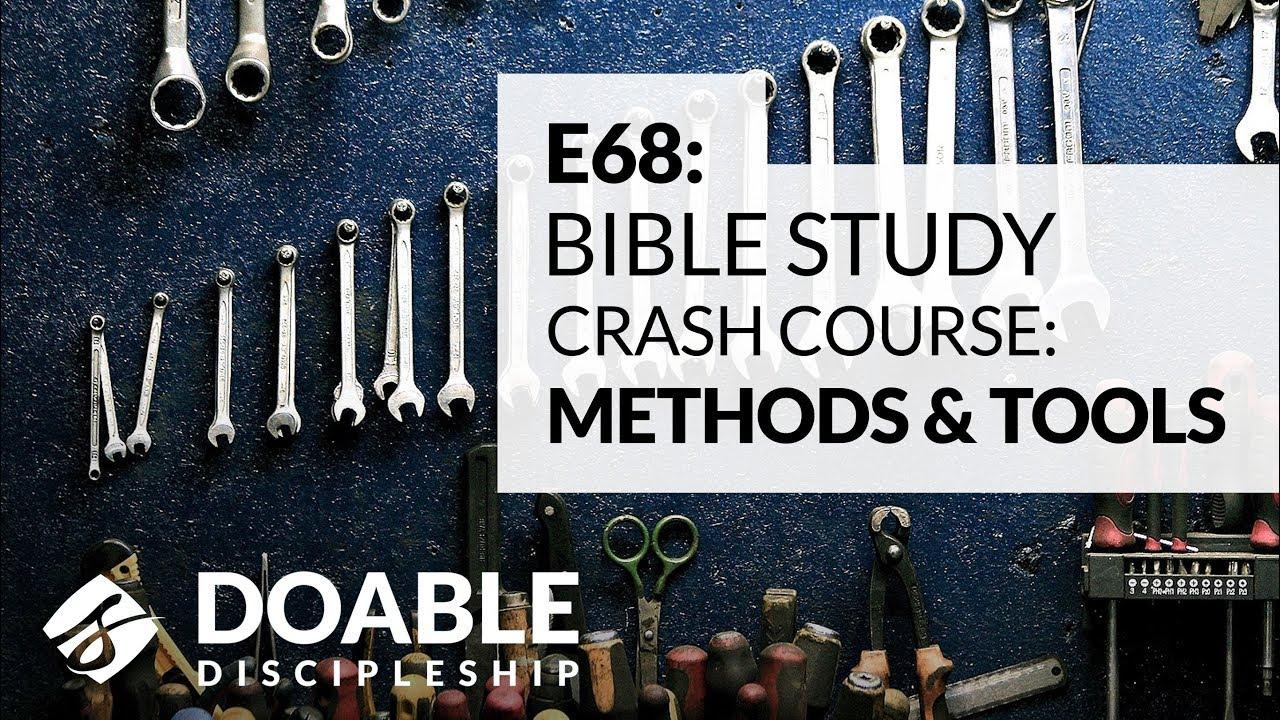 E68 Bible Study Crash Course: Methods and Tools